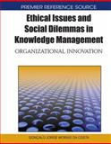 Ethical Issues and Social Dilemmas in Knowledge Management : Organizational Innovation, Morais da Costa, Goncalo Jorge, 1615208739
