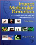 Insect Molecular Genetics : An Introduction to Principles and Applications, Hoy, Marjorie A., 0124158749