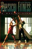 Physical Fitness : A Way of Life, Getchell, Bud and Mikesky, Alan E, 0205198740