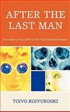 After the Last Man : Excurses to the Limits of the Technological System, Koivukoski, Toivo, 0739118749