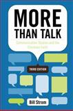 More Than Talk : Communication Studies and the Christian Faith, Strom, Bill, 0757558747