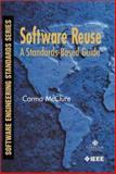 Software Reuse : A Standards-Based Guide, McClure, Carma L., 076950874X