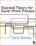 Essential Theory for Social Work Practice, Beckett, Chris, 1412908744