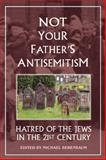Not Your Father's Antisemitism : Hatred of the Jews in the 21st Century, , 155778874X