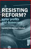 Resisting Reform? : Water Profits and Democracy, Urs, Kshithij and Whittell, Richard, 8178298740