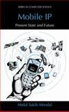 Mobile IP : Present State and Future, Mondal, Abdul Sakib, 0306478749