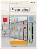 Prefactoring : Extreme Abstraction, Extreme Separation, Extreme Readability, Pugh, Ken, 0596008740