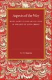 Aspects of the Way : Being Meditations and Studies in the Life of Jesus Christ, Martin, A. D., 1107458749