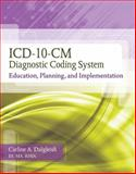 ICD-10-CM Diagnostic Coding System: Education, Planning and Implementation (Book Only), Dalgleish, Carline, 1111318743