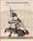 The KnightMaker, Brian Daniel Starr, 1453728740