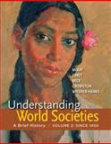 Understanding World Societies, Volume 2 : A Brief History, McKay, John P. and Hill, Bennett D., 1457618745