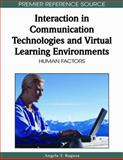 Interaction in Communication Technologies and Virtual Learning Environments 9781605668741