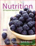 Nutrition : An Applied Approach, Thompson, Janice and Manore, Melinda, 0321908740