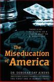 The Miseducation of America, Deborah Day Aikens, 1432788744