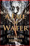 A Fall of Water, Elizabeth Hunter, 1477578749