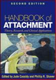 Handbook of Attachment, Second Edition : Theory, Research, and Clinical Applications, , 1593858744