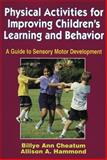 Physical Activities for Improving Children's Learning and Behavior 1st Edition