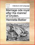 Marriage Ode Royal after the Manner of Dryden, Henrietta Battier, 1140868748