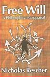 Free Will : A Philosophical Reappraisal, Rescher, Nicholas, 141280874X