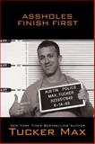 Assholes Finish First, Tucker Max, 1416938745