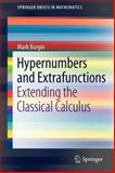 Hypernumbers and Extrafunctions : Extending the Classical Calculus, Burgin, Mark, 1441998748