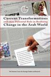 Current Transformations and Their Potential Role in Realizing Change in the Arab World, Emirates Centre for Strategic Studies and Research Staff and Tauris, I. B., 994800874X