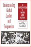 Understanding Global Conflict and Cooperation : An Introduction to Theory and History, Nye, Joseph S. and Welch, David A., 0205778747