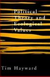 Political Theory and Ecological Values, Tim Hayward, 0312218745