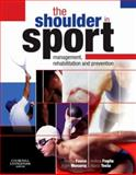 The Shoulder in Sport : Management, Rehabilitation and Prevention, Fusco, Andrea and Foglia, Andrea, 0443068747