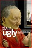 Plain Ugly : The Unattractive Body in Early Modern Culture, Baker, Naomi, 0719068746