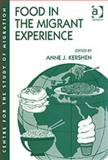 Food in the Migrant Experience, Kershen, Anne J., 0754618749
