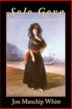 Solo Goya, Jon Ewbank Manchip White, 0916078744