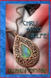 Talismans and Temptations, Chris Anne Wolfe, 1493778749
