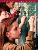 Psychology in Learning and Instruction, Alexander, Patricia A., 0139748741