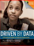 Driven by Data : A Practical Guide to Improve Instruction, Bambrick-Santoyo, Paul, 0470548746