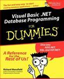 Visual Basic . NET Database Programming for Dummies, Richard Mansfield, 0764508741