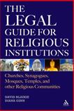 The Legal Guide for Religious Institutions : Churches, Synagogues, Mosques, Temples, and Other Religious Communities, Blaikie, David and Ginn, Diana, 0826428746