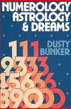 Numerology, Astrology and Dreams, Dusty Bunker, 0914918745