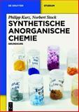 Synthetische Anorganische Chemie : Grundkurs, Kurz, Philipp and Stock, Norbert, 3110258749