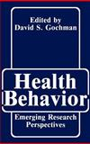 Health Behavior : Emerging Research Perspectives, Gochman, D. S., 0306428741