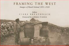 Framing the West : Images of Rural Ireland, 1891-1920, Breathnach, Ciara, 0716528746