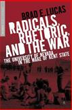Radicals, Rhetoric, and the War : The University of Nevada in the Wake of Kent State, Lucas, Brad E., 1403968748