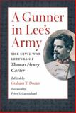 A Gunner in Lee's Army, Thomas Henry Carter and Graham T. Dozier, 1469618745