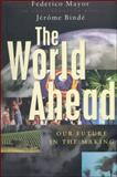 The World Ahead : Our Future in the Making, Mayor, Federico, 1856498743