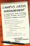 Campus Crisis Management : A Comprehensive Guide to Planning, Prevention, Response, and Recovery, Zdziarski, Eugene L. and Dunkel, Norbert W., 0787978744