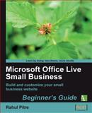 Microsoft Office Live Small Business : Build and Customize your Small-Business Web Site, Pitre, Rahul, 1847198740