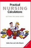 Practical Nursing Calculations : Getting the Dose Right, Hext, Valda and Mayner, Lidia , 1865088749