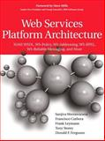 Web Services Platform Architecture : SOAP, WSDL, WS-Policy, WS-Addressing, WS-Bpel, WS-Reliable Messaging and More, Weerawarana, Sanjiva and Curbera, Francisco, 0131488740