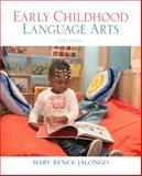 Early Childhood Language Arts, Jalongo, Mary Renck, 0137048742
