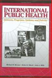 International Public Health : Diseases, Programs, Systems, and Policies, Merson, Michael H. and Black, Robert E., 0763728748